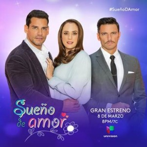 """Univision Network Premieres """"Sueño de Amor"""" an Original Story Produced by Juan Osorio About a Hard Working, Courageous Single Mother Fighting for a Second Chance at Love - Univision"""